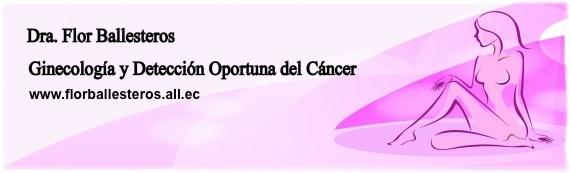 Blog de Ginecología Dra. Flor Ballesteros Ecuador